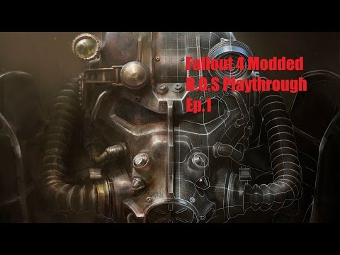 Fallout 4 Modded B.O.S Playthrough Ep 1