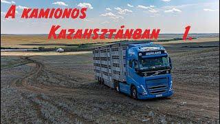 A kamionos Kazahsztánban 1.rész. Kezdeti nehézségek.