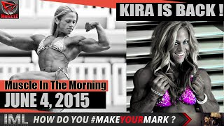 KIRA IS BACK! - Muscle In The Morning June 4, 2015