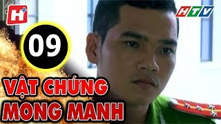 Vật Chứng Mong Manh – Tập 9   Phim Hình Sự Việt Nam Hay Nhất 2017