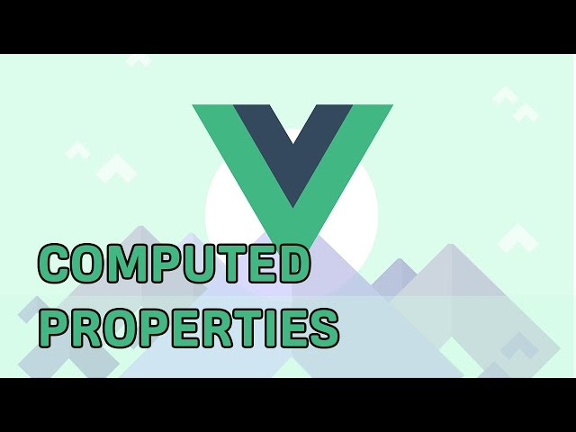 COMPUTED PROPERTIES | VueJS 2 | Learning the Basics