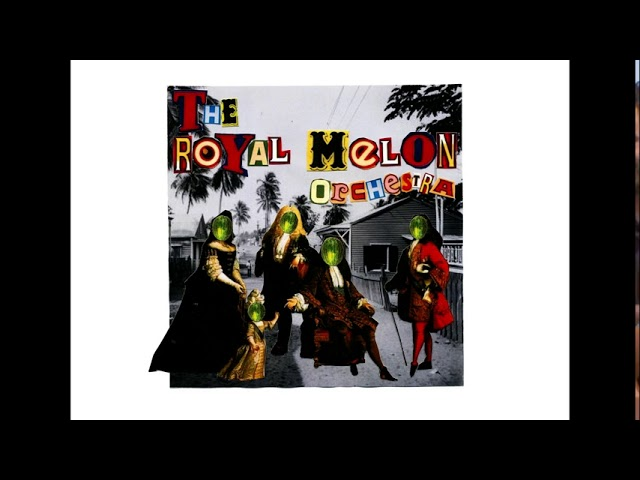 The Royal Melon Orchestra - Wau Wau (Shame and Scandal in the Family)