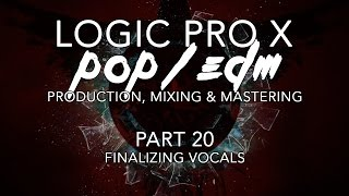 Logic Pro X - 20 - Finalizing Vocals