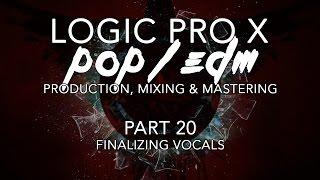 Logic Pro X - 20 - Finalizing Vocals