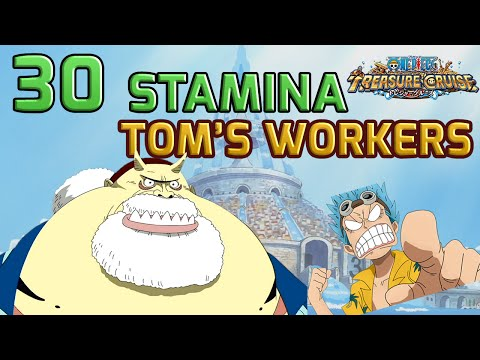 Walkthrough for Tom's Workers 30 Stamina [One Piece Treasure Cruise]