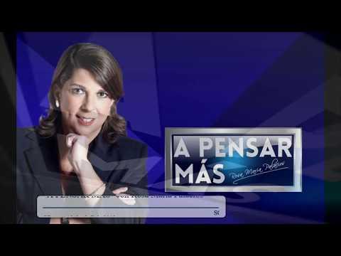 A PENSAR MÁS CON ROSA MARÍA PALACIOS 12/04/19