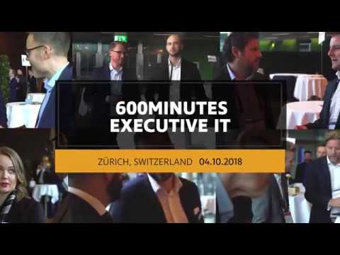 600Minutes Executive IT 2018 in Zürich, Switzerland