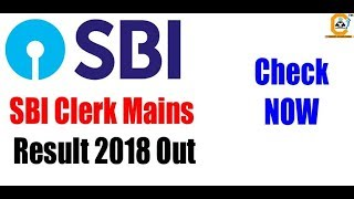 SBI CLERK MAINS 2018 RESULT OUT || Congratulations to all Selected Candidates