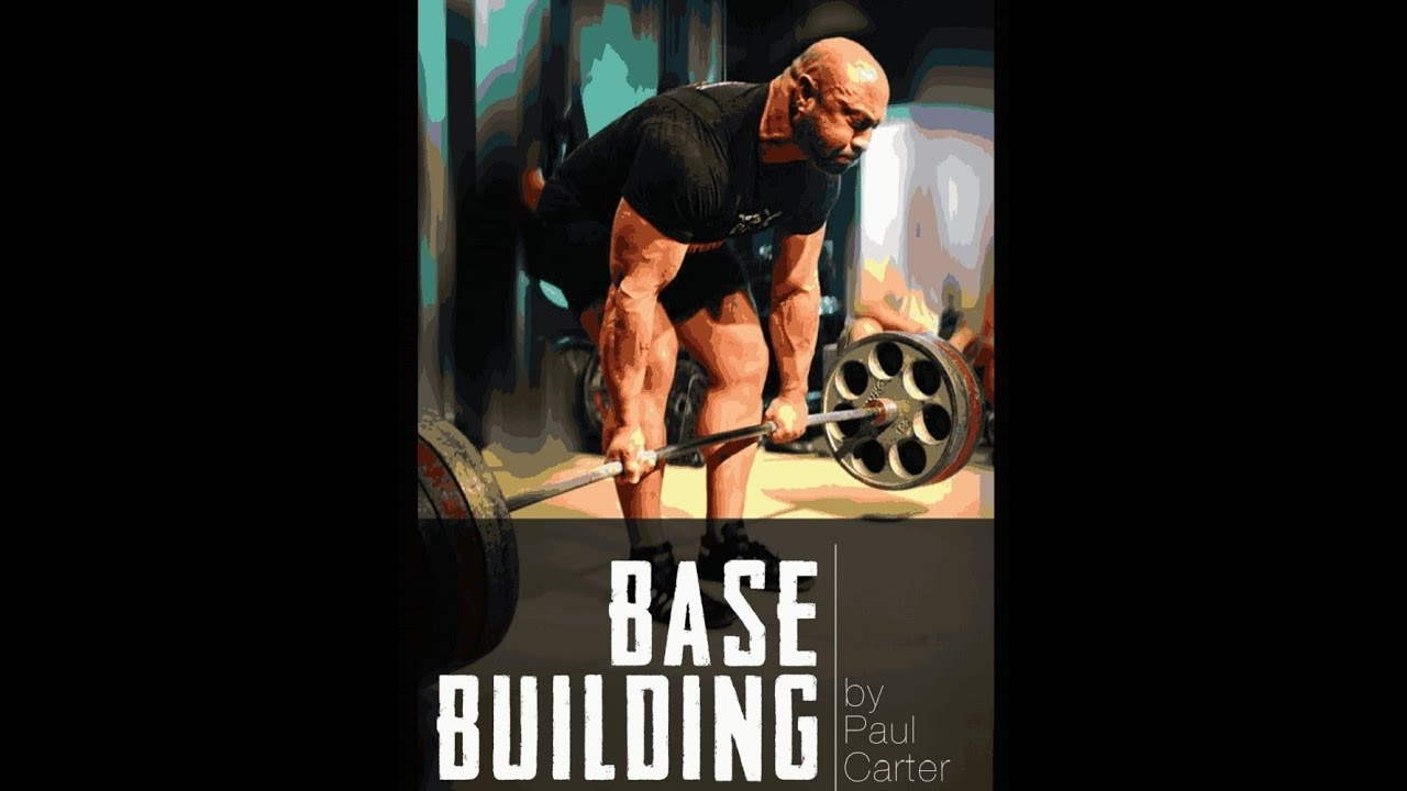 Breaking Down Base Building by Paul Carter, A Review | PowerliftingToWin