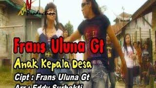 Lagu Karo - Anak Kepala Desa - Frans Uluna Ginting