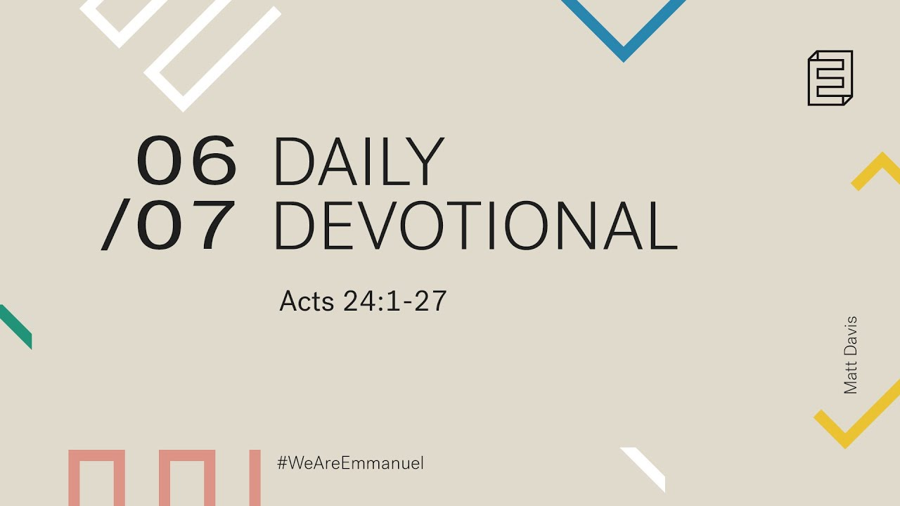 Daily Devotion with Matt Davis // Acts 24:1-27 Cover Image