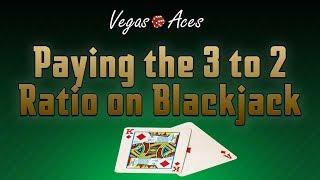 Paying The 3 to 2 Ratio on Blackjack