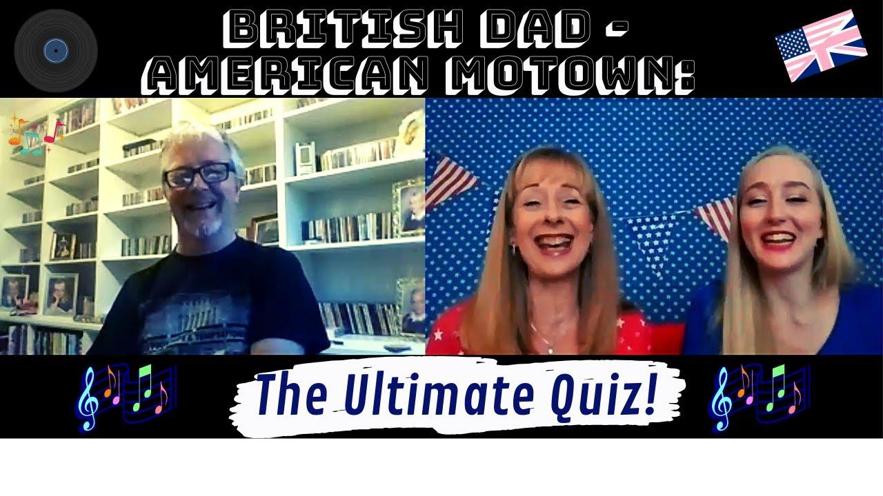 British Dad - American Motown: The Ultimate Quiz!