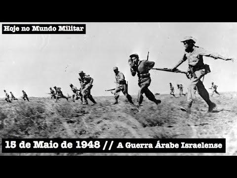 15 De Maio De 1948 - A Guerra Árabe Israelense