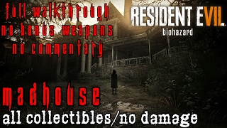 Resident Evil 7 Madhouse Full Game Walkthrough - All Collectibles/No Damage/No Commentary