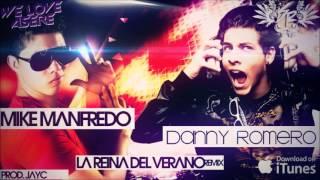 Mike Manfredo Feat. Danny Romero-La Reina Del Verano (Official Remíx)
