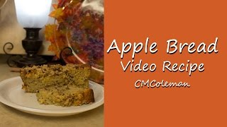 How To Make Easy Apple Bread Video Recipe