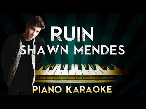 Shawn Mendes - Ruin | Piano Karaoke Instrumental Lyrics Cover Sing Along