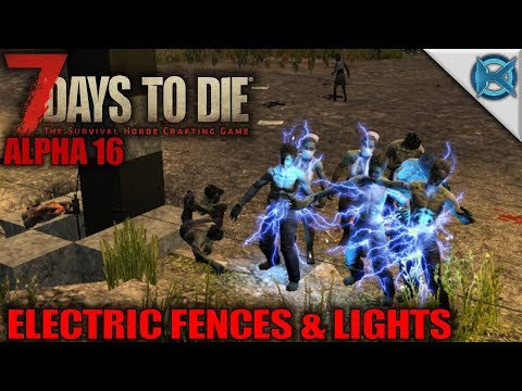 7 Days to Die | Electric Fences & Lights | Let's Play Gameplay Alpha 16 | S16.Exp-02E08