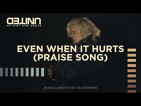 Even When It Hurts (Praise Song) LIVE -- of Dirt and Grace -- Hillsong UNITED