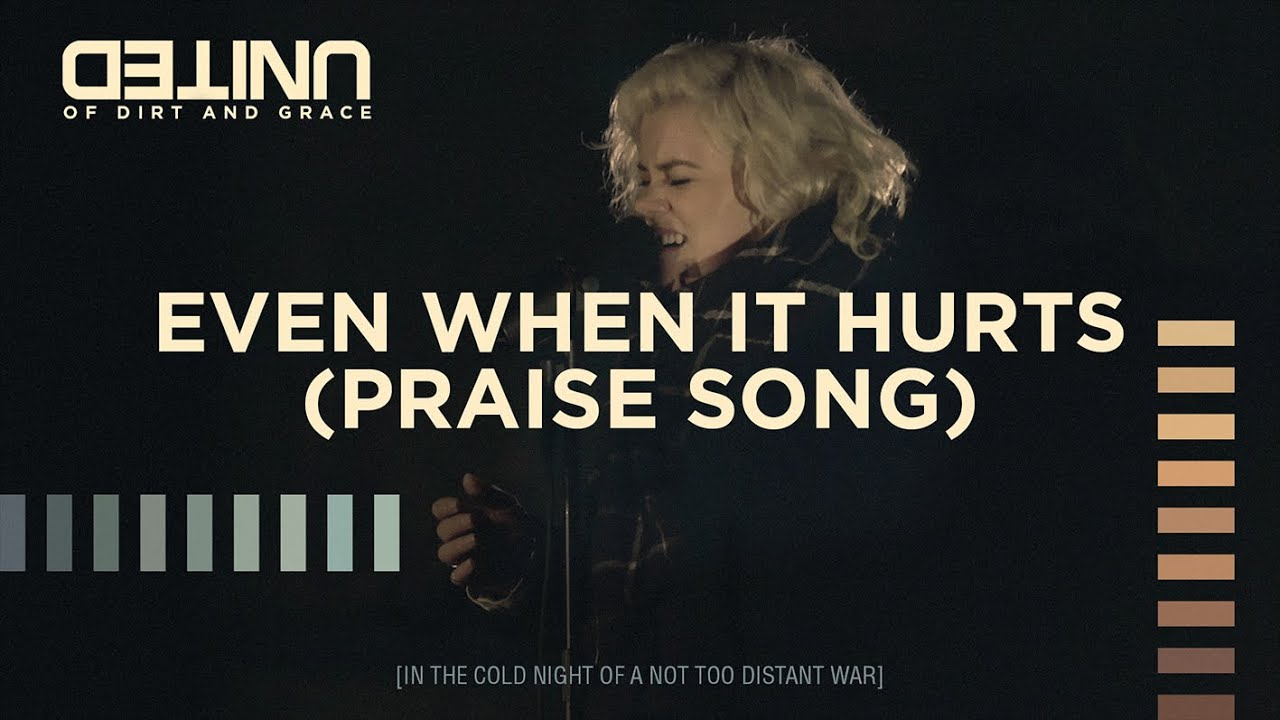Even When It Hurts (Praise Song) - of Dirt and Grace - Hillsong UNITED