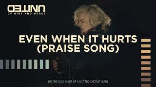 even when it hurts praise song live of dirt and grace hillsong united