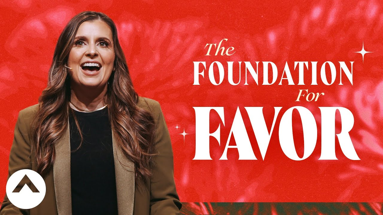 The Foundation For Favor | Holly Furtick | Elevation Church