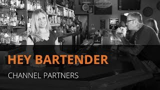 Channel Partner Video: Hey Bartender!