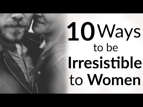 Tips to be irresistible to him