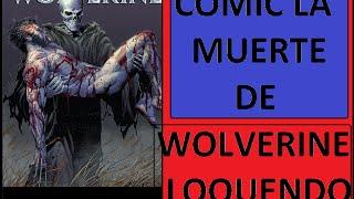 Comic La muerte de Wolverine Loquendo