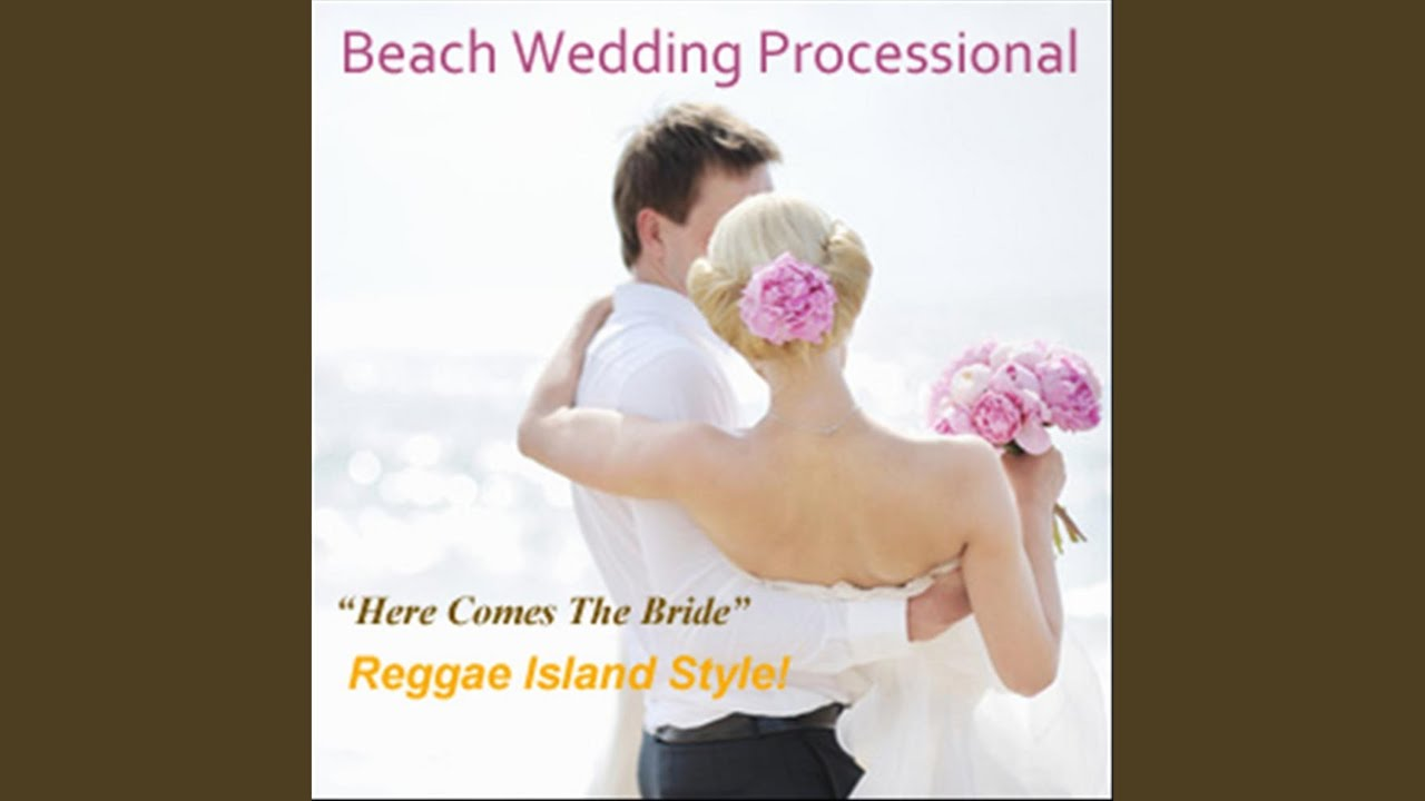 Here Comes the Bride (Beach Wedding Ceremony) - YouTube