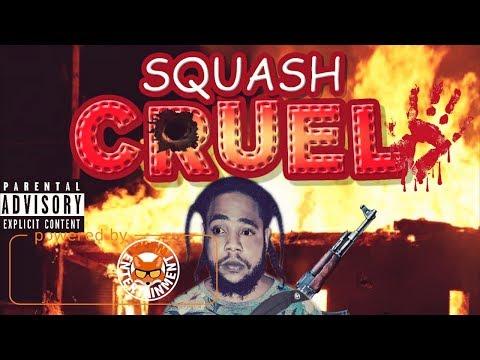 Squash - Cruel [Silent Soul Riddim] September 2017 streaming vf