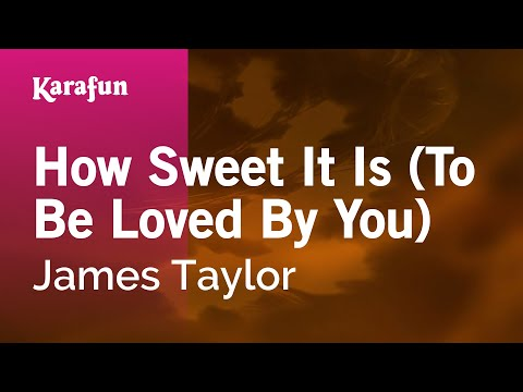 Karaoke How Sweet It Is To Be Loved By You