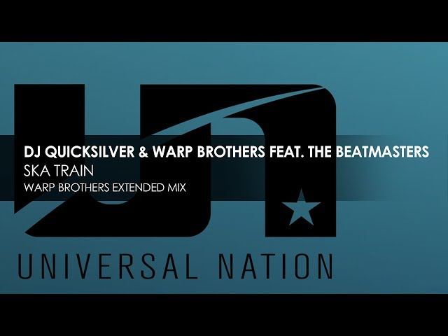 DJ Quicksilver & Warp Brothers featuring The Beatmasters - Ska Train (Warp Brothers Extended Mix)