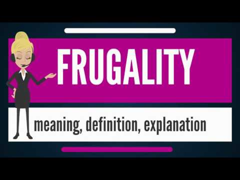 What is FRUGALITY? What does FRUGALITY mean? FRUGALITY meaning, definition & explanation