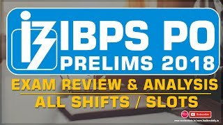 IBPS PO PRELIMS 2018   Overall REVIEW & ANALYSIS - All Slots - 13th Oct 2018   Mr.Velu & Mr.Jackson