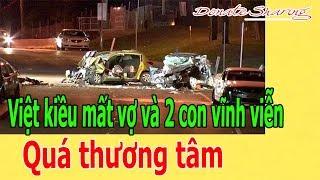 Q.u.á th.ư.ơ.ng t.â.m: Việt kiều m.ấ.t v.ợ và 2 c.o.n v.ĩ.nh v.i.ễ.n