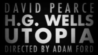 David Pearce - H. G. Wells Utopia