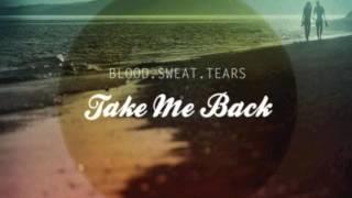 take me back by blood sweat tears ximik remix