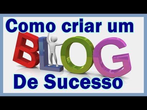 Criar um blog de sucesso | Como ganhar dinheiro com blog 2016