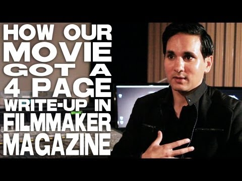 How Our Movie Got A 4 Page Write-Up In Filmmaker Magazine by Paul Sidhu