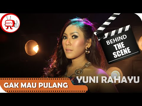 Behind The Scene Video Clip Official Yuni Rahayu Gak Mau Pulang