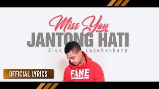 Gambar cover Zico Latuharhary - Miss You Jantong Hati (Official Lyric)