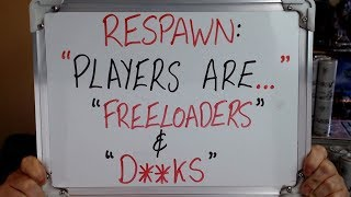 "Respawn: ""Apex Legends Players are.. FREELOADERS & D**CKS"" !!"