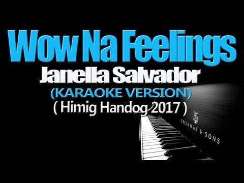 WOW NA FEELINGS - Janella Salvador (KARAOKE VERSION) (Himig Handog 2017)