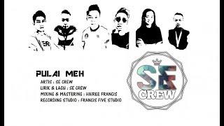 Download lagu SE Crew-PULAI MEH (OFFICIAL LYRIC VIDEO)