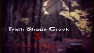 DARK SHADE CREEK 3 TRAIL TO HELL - ANNOUNCEMENT