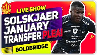 Solskjaer Transfer Plea! Caicedo Transfer Update! Man Utd Transfer News