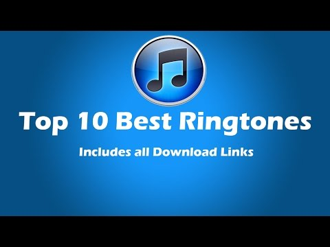 Top 10 Best Ringtones (DOWNLOAD LINKS...