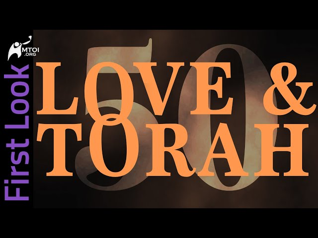 First Look   Love and Torah   Part 50